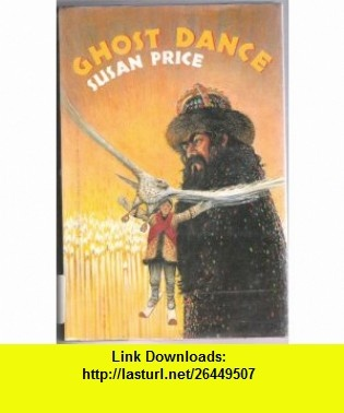 Ghost Dance The Czars Black Angel (9780374325374) Susan Price , ISBN-10: 0374325375  , ISBN-13: 978-0374325374 ,  , tutorials , pdf , ebook , torrent , downloads , rapidshare , filesonic , hotfile , megaupload , fileserve
