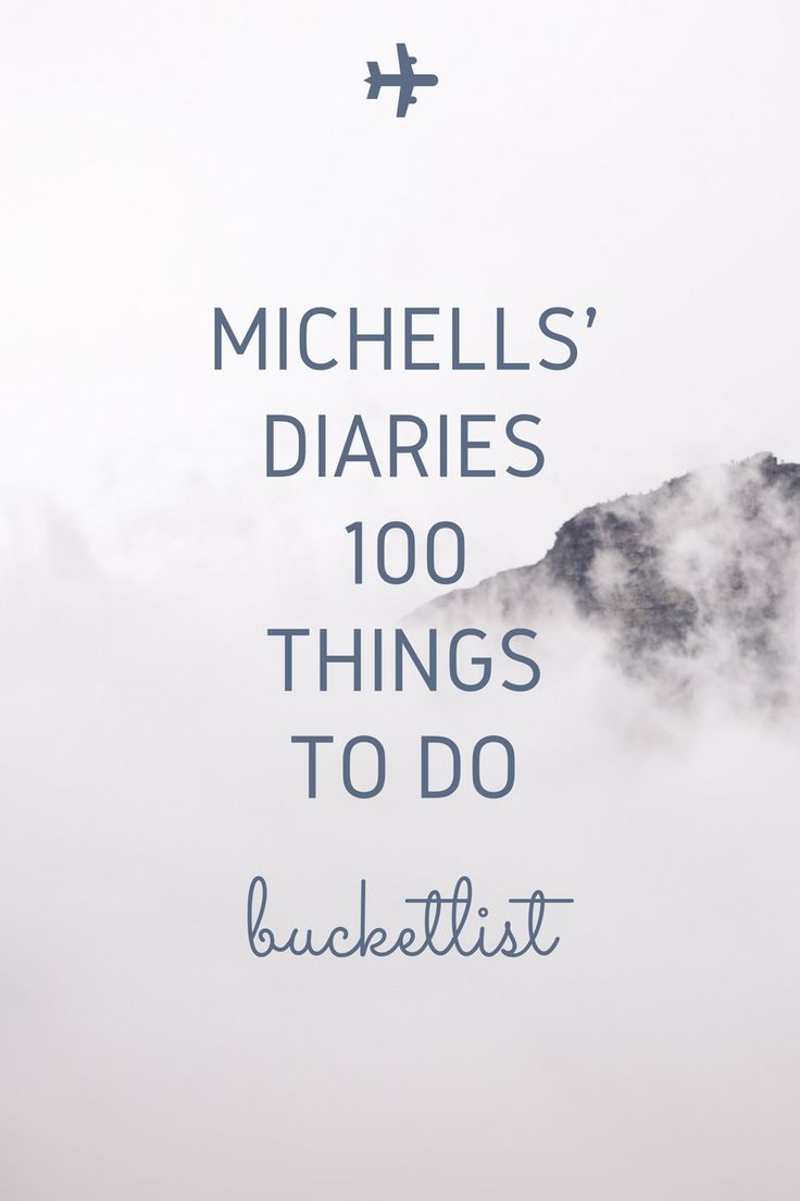 100 things to do list - Michell's Diaries