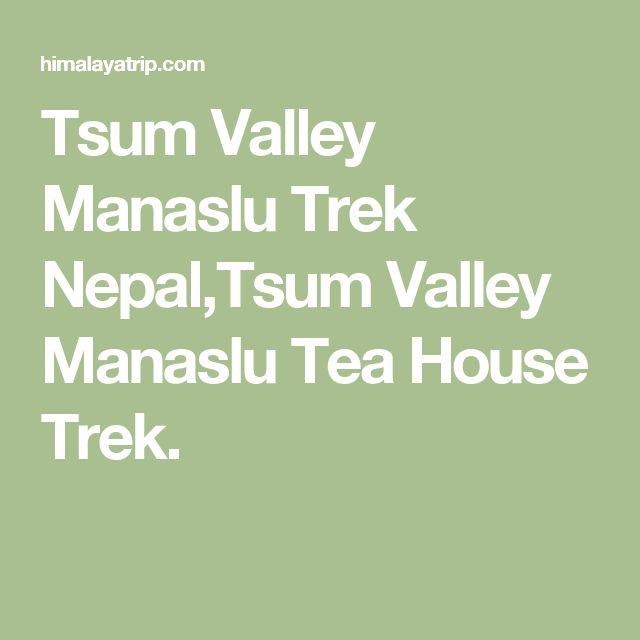 Tsum Valley Manaslu Trek Nepal,Tsum Valley Manaslu Tea House Trek.