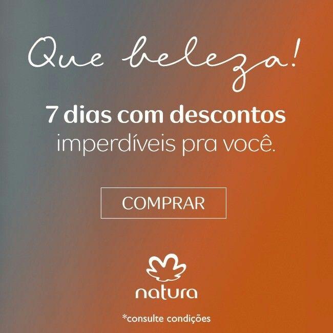 Que beleza! 7 dias com descontos imperdíveis pra você! Confira agora mesmo na Rede Natura. Promoção válida de 05 até 11/jun ou enquanto durarem os estoques. Aproveite! http://rede.Natura.net/espaco/KELLYSANTOS