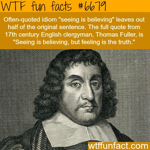 Seeing is believing - WTF fun fact