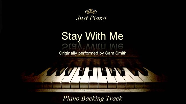 Stay With Me by Sam Smith (Piano Accompaniment)