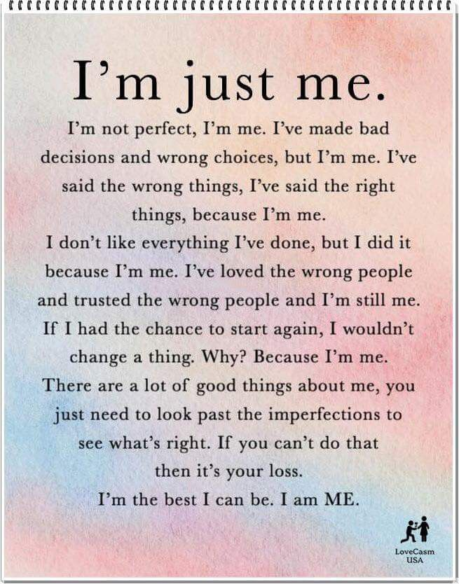 I Am Just Me Quotes Inspirational Deep Wisdom Quotes Reality Quotes