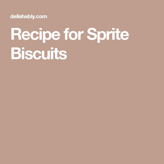 Recipe for Sprite Biscuits