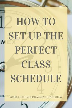 How to Set Up the Perfect Class Schedule | Your class schedule can make a huge impression on what your semester is like, so make sure that it is a good one by utilizing these tips on how to make the perfect class schedule from Letters From Sunshine. http://www.lettersfromsunsine.com