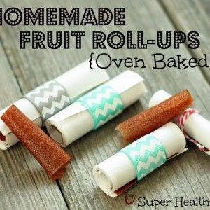 homemade fruit roll ups summer fruits