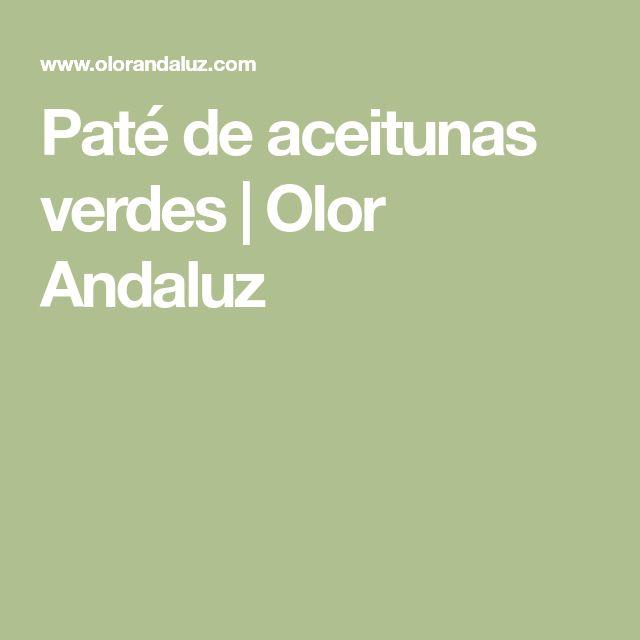 Paté de aceitunas verdes | Olor Andaluz