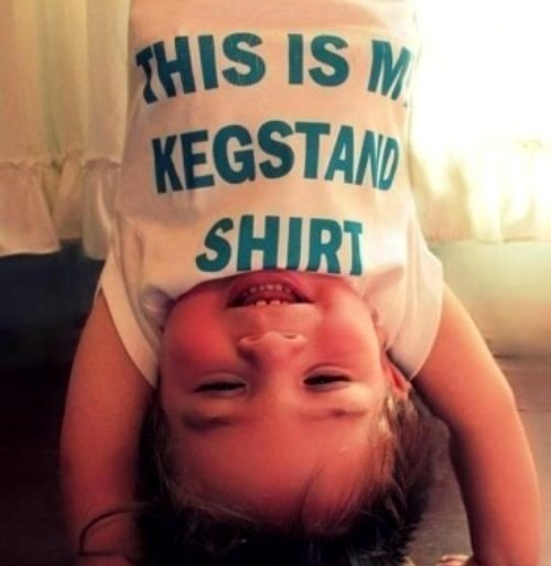 YES: Shirts, Future Children, Too Funny, Future Kids, My Children, Baby, Keg Stands, Hilarious, So Funny