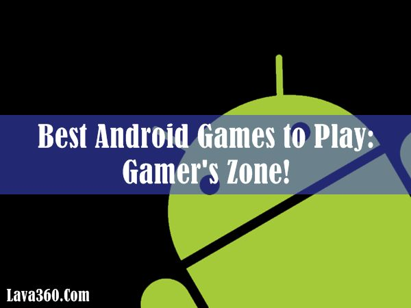 Top 20 Best #Android #Games to #Play: Gamer's Zone!