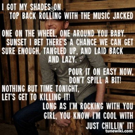 Cole Swindell~ Chillin' It: Favorite Songs, Country Girls, Country Quotes, Music Quotes, Songs Lyrics, Country Music, Country Songs, Baby, Cole Swindel Chillin It