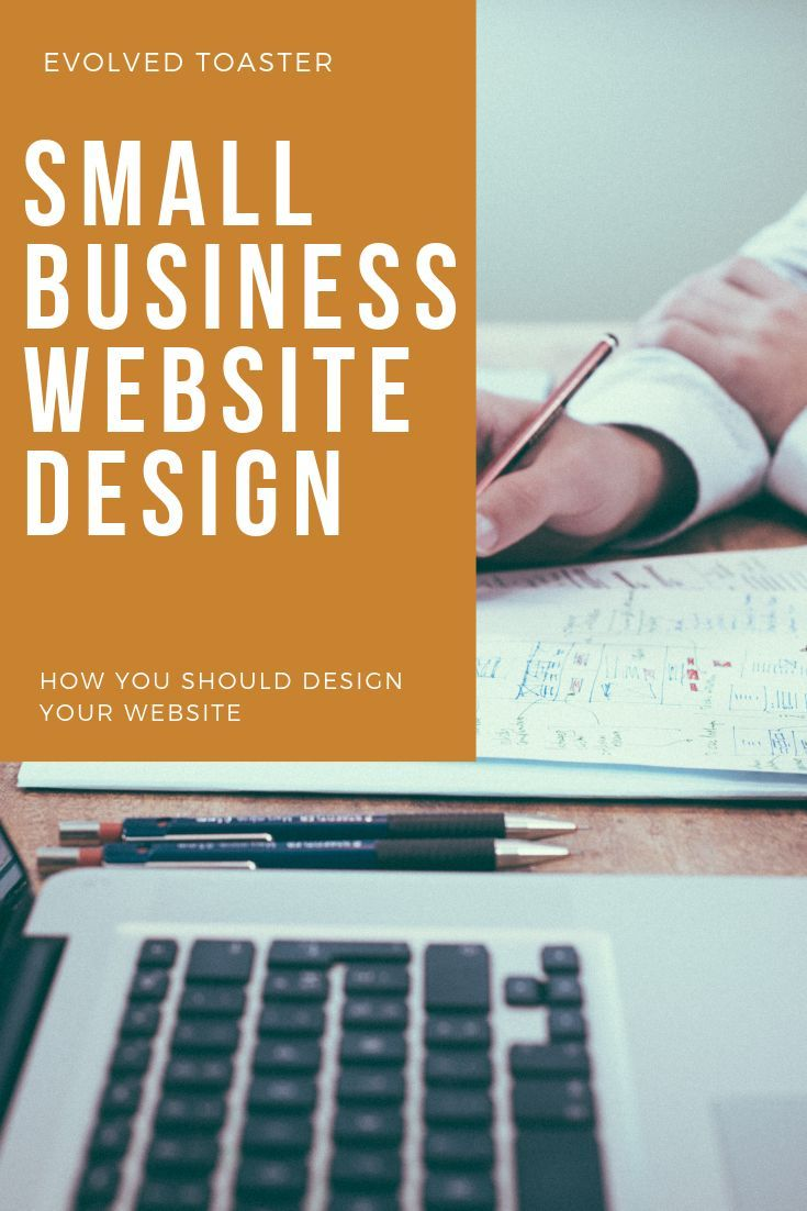 Designing A Website These Tips On How To Design A Website For A Small Business Wi Small Business Website Design Small Business Website Business Website Design