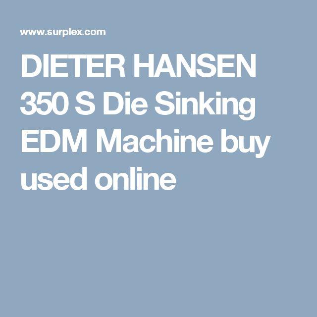 DIETER HANSEN 350 S Die Sinking EDM Machine buy used online