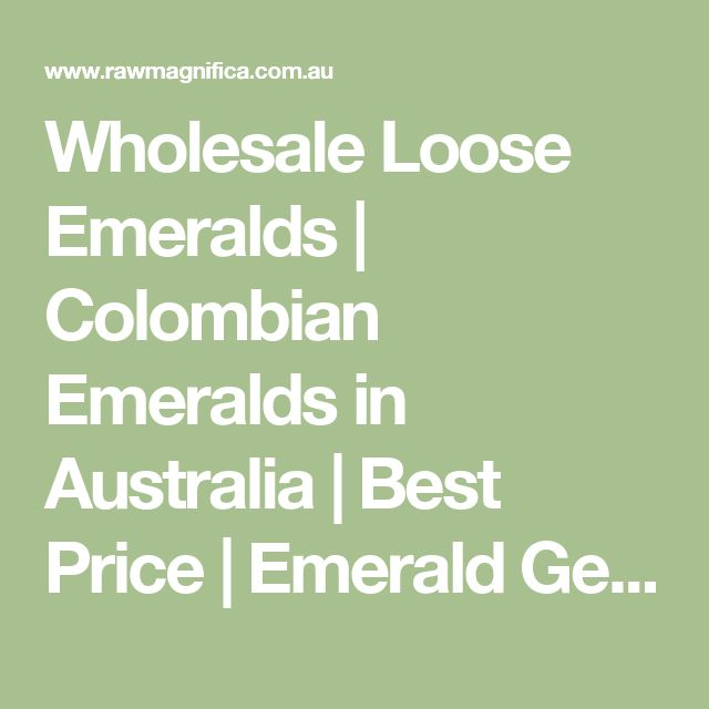 Wholesale Loose Emeralds | Colombian Emeralds in Australia | Best Price | Emerald Gemstones for sale - Rawmagnifica