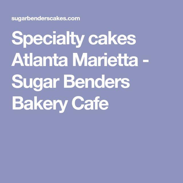 Specialty cakes Atlanta Marietta - Sugar Benders Bakery Cafe