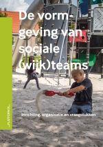 Inrichting, organisatie en vraagstukken | sociale wijkteams