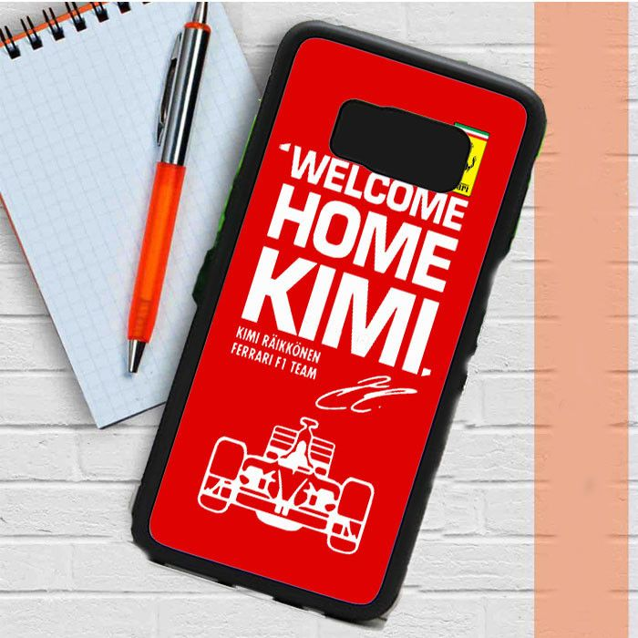 Kimi Raikkonen Welcome Home Ferrari F1 Team Samsung Galaxy S8 Plus Case Dewantary