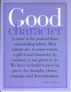 Quotes+About+Character+And+Reputation | Quotes To Live By: Be Of Good Charatcer - Character Quotes