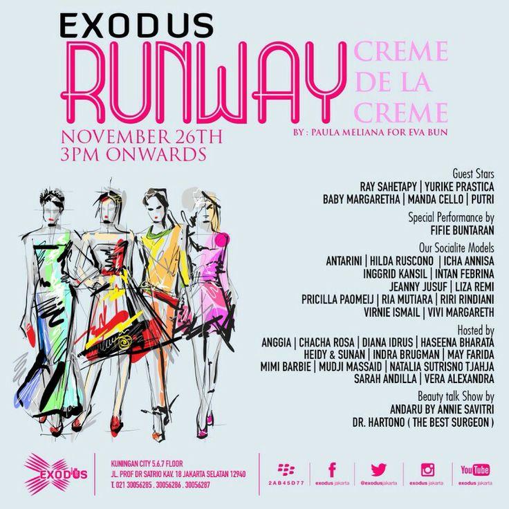 EXODUS RUNWAY  Creme de la Creme  Will be held on November, 26th 2013 at 3PM onwards  @ EXODUS - KUNINGAN CITY