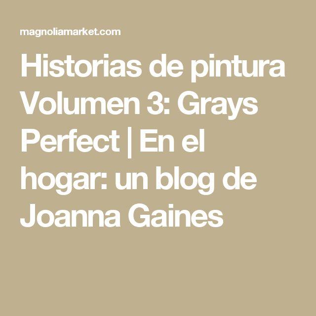 Historias de pintura Volumen 3: Grays Perfect | En el hogar: un blog de Joanna Gaines