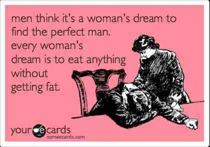 i've never read a truer statement in my life.Pretty Funny, Delicious Pictures, Soo True, Women Dreams, Accurate Statement, Truer Statement, Surprise True, True Statement, True Life