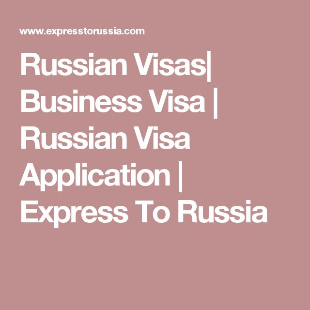 Russian Visas| Business Visa | Russian Visa Application | Express To Russia