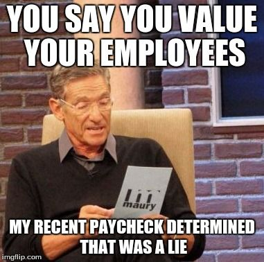 Maury Lie Detector | YOU SAY YOU VALUE YOUR EMPLOYEES MY ...