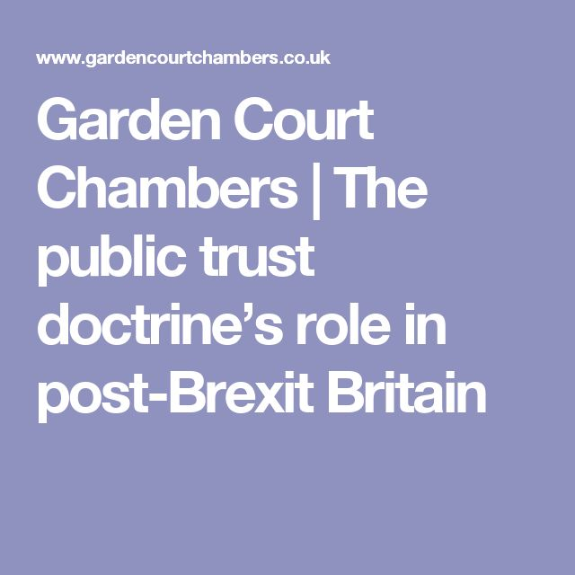 Garden Court Chambers | The public trust doctrine's role in post-Brexit Britain