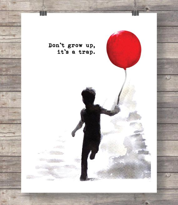 Dont grow up its a trap a boy with red balloon quote print