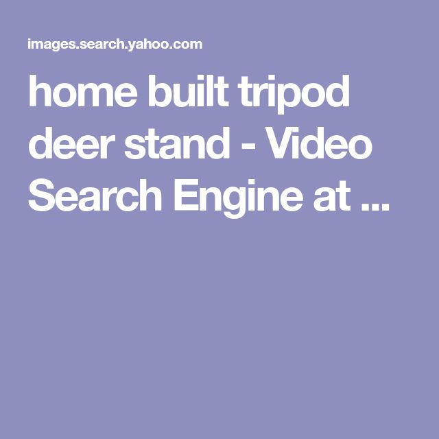 home built tripod deer stand - Video Search Engine at ...