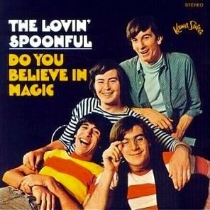 The Lovin' Spoonful;  an American pop rock band of the 1960s, named to the Rock and Roll Hall of Fame in 2000. They first came together in 1964