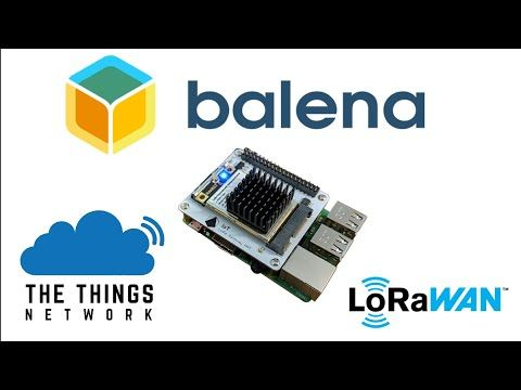 In this video Balena has setup a LoRa Gateway to connect to
