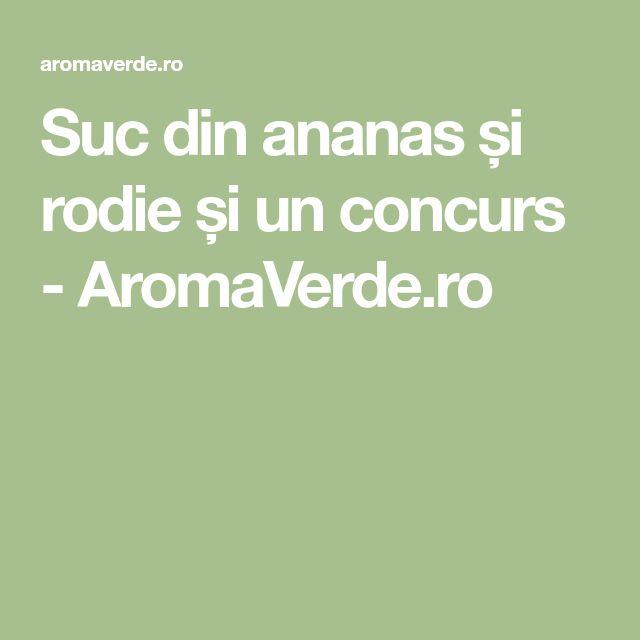 Suc din ananas și rodie și un concurs - AromaVerde.ro