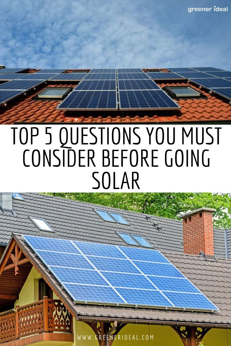 Thinking Of Going Solar These Are 5 Questions You Must Consider In 2020 Solar Solar Panels For Home Solar Panels