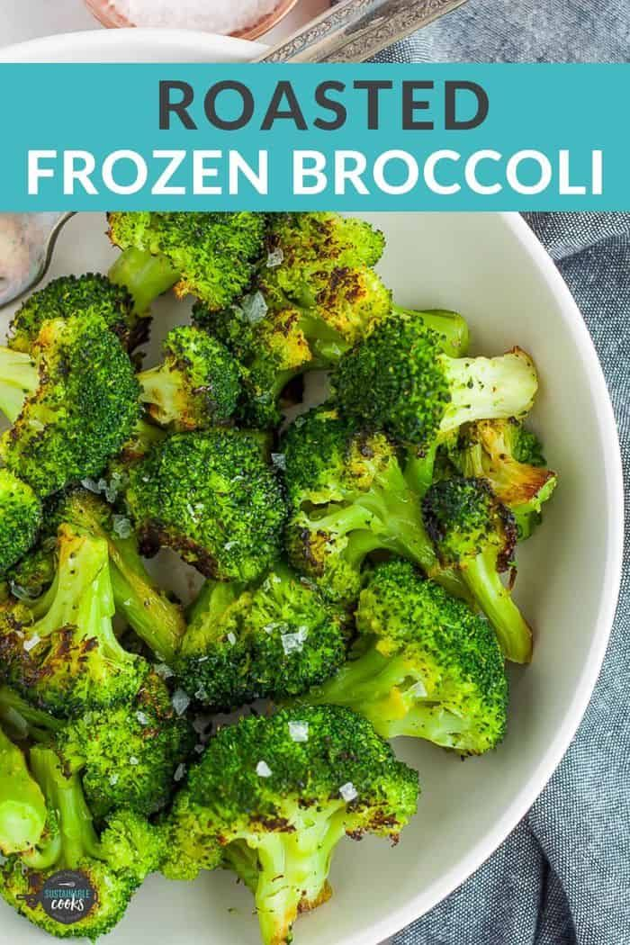 Save Time And Money By Making Roasted Frozen Broccoli Part Of Your Weekly Dinner Rotatio Frozen Vegetable Recipes Frozen Broccoli Recipes Roast Frozen Broccoli