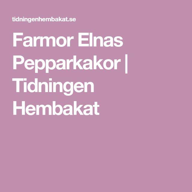 Farmor Elnas Pepparkakor | Tidningen Hembakat