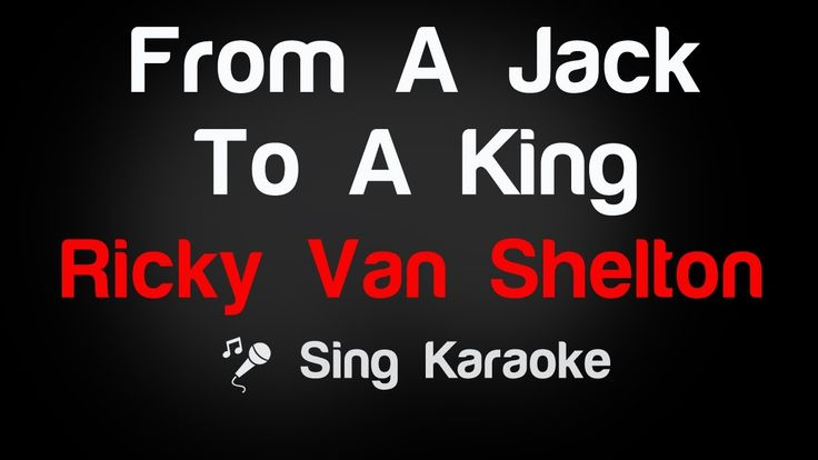 Ricky Van Shelton - From A Jack To A King Karaoke Lyrics