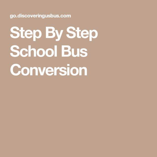 Step By Step School Bus Conversion