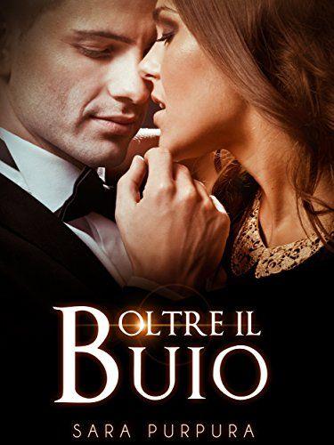 Oltre il buio (Trilogia Buio & Luce Vol. 1) di Sara Purpura https://www.amazon.it/dp/B00TBJ3LR0/ref=cm_sw_r_pi_dp_x_Vhe3ybYRH1093