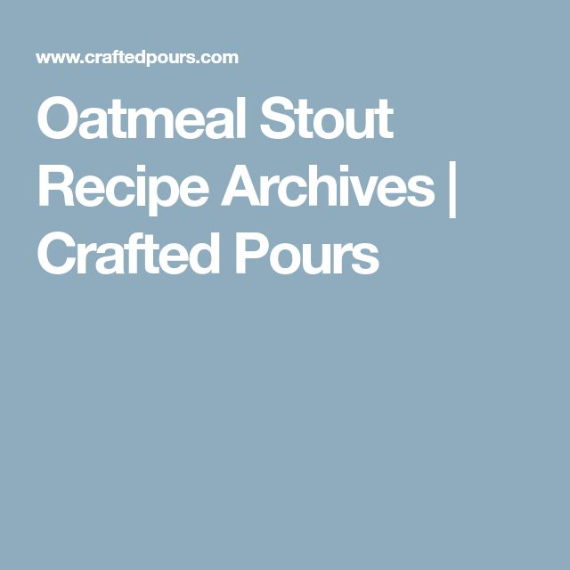 Oatmeal Stout Recipe Archives   Crafted Pours