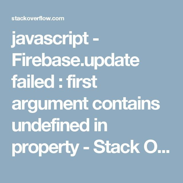 javascript - Firebase.update failed : first argument contains undefined in property - Stack Overflow
