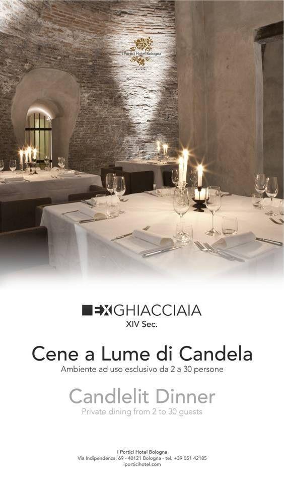 EX Ghiacciaia XIV - Cene a Lume di Candela a #iporticihotelbologna #hotel #bologna #Italy