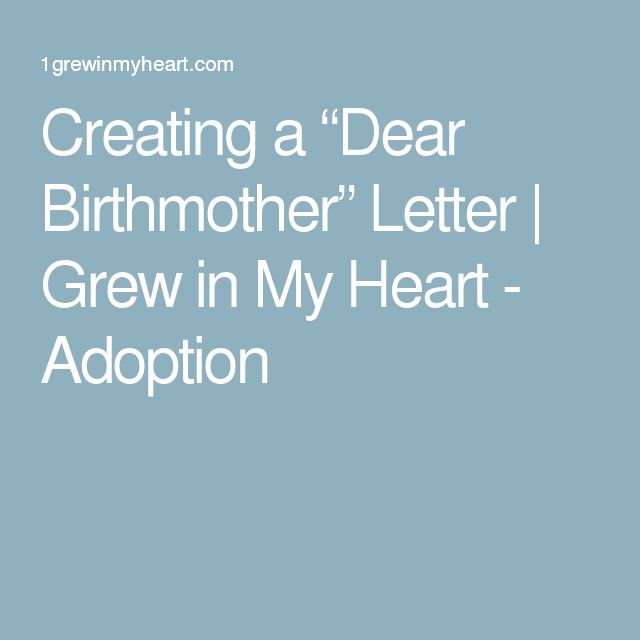 "Creating a ""Dear Birthmother"" Letter 