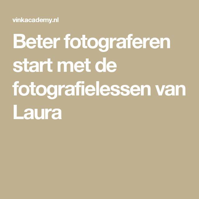 Beter fotograferen start met de fotografielessen van Laura