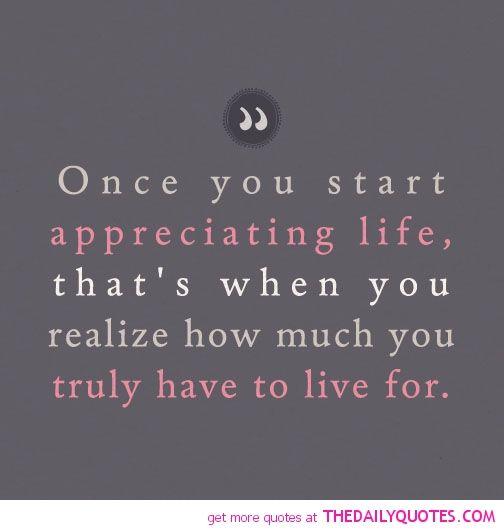 appreciate life quotes motivational inspirational love