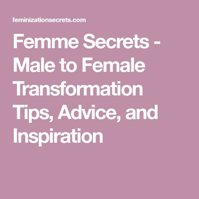 Femme Secrets - Male to Female Transformation Tips, Advice, and Inspiration