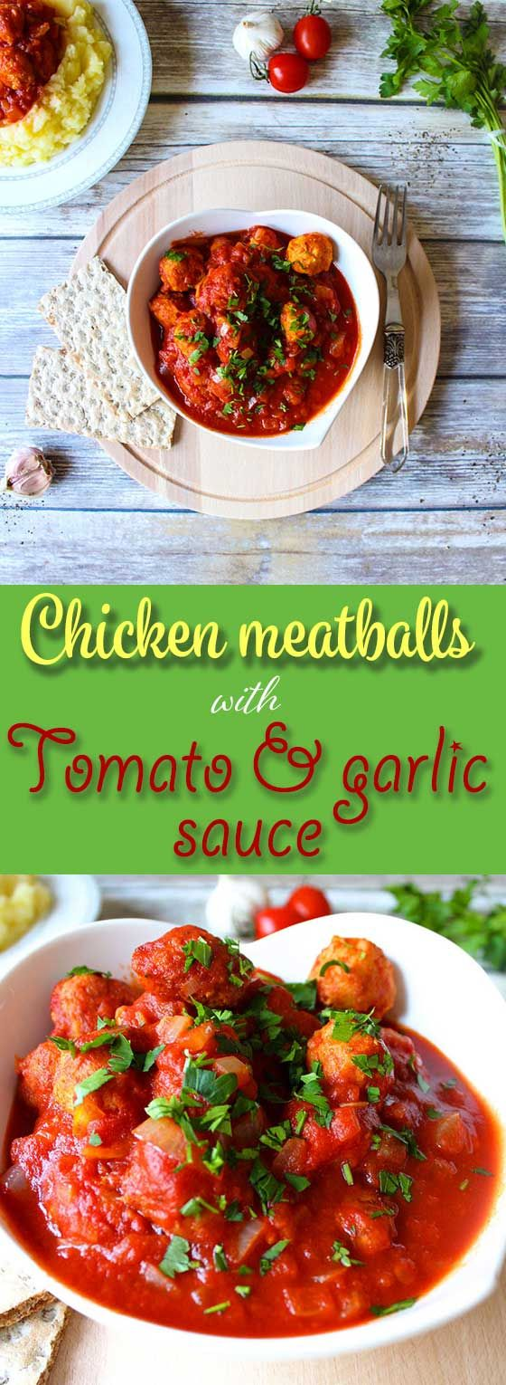 Chicken meatballs with a tomato and garlic sauce, ready in 30 minutes.