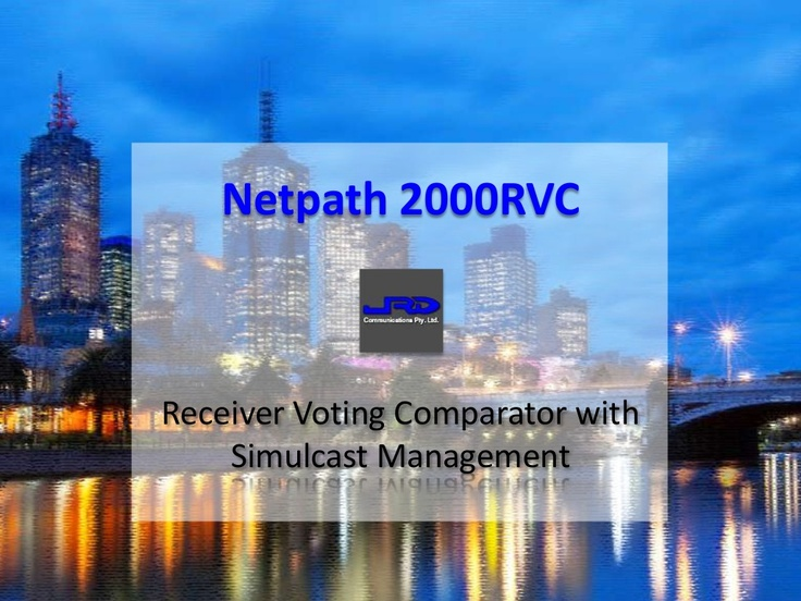 Netpath 2000RVC Receiver Voting Comparator with Simulcast via Slideshare  http://www.slideshare.net/kunoichiau/netpath-2000rvc-receiver-voting-comparator-with-simulcast