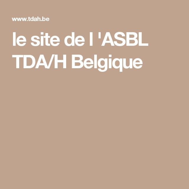 le site de l 'ASBL TDA/H Belgique