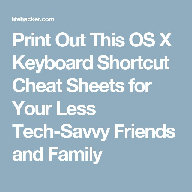 Print Out This OS X Keyboard Shortcut Cheat Sheets for Your Less Tech-Savvy Friends and Family