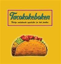 Tacokokeboken; herlige meksikanske oppskrifter for hele familien